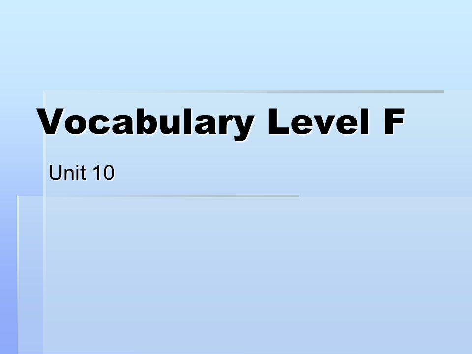 Vocabulary Level F Unit 10