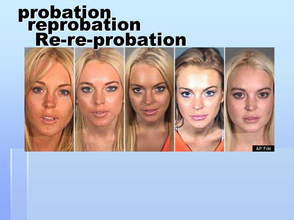 probationreprobation Re-re-probation