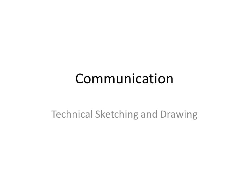 Communication Technical Sketching and Drawing