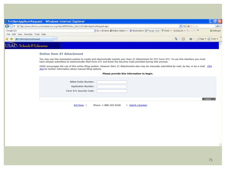 74 LET'S LOOK AT THE FORM 471 http://www.sl.universalservice.org/menu.asp