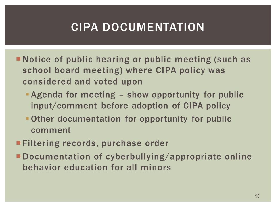 New CIPA requirements becomes effective 7/1/2012 Requires schools' (not libraries) Internet Safety Policies include ...