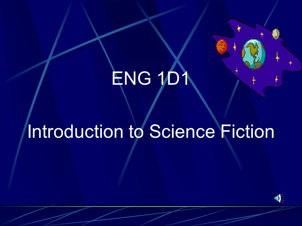 ENG 1D1 Introduction to Science Fiction