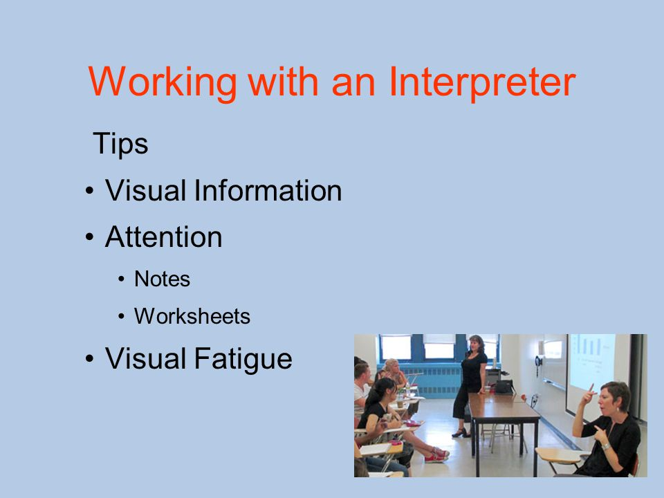Tips Visual Information Attention Notes Worksheets Visual Fatigue Working with an Interpreter