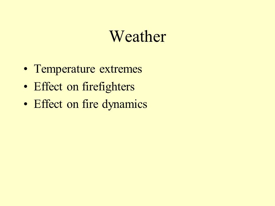 Weather Temperature extremes Effect on firefighters Effect on fire dynamics