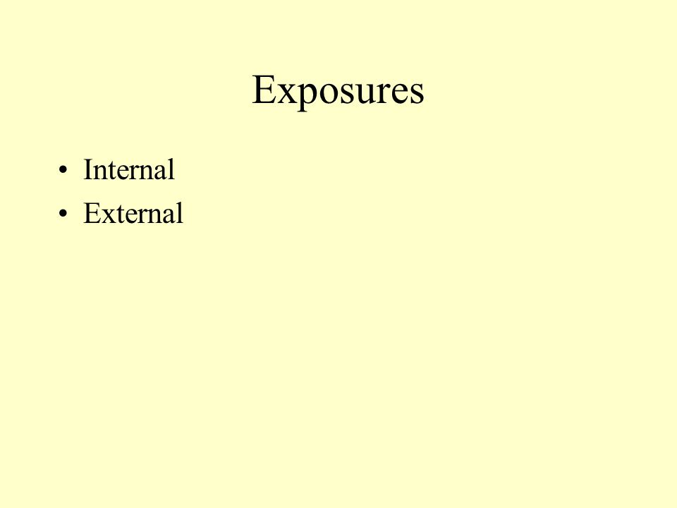 Exposures Internal External