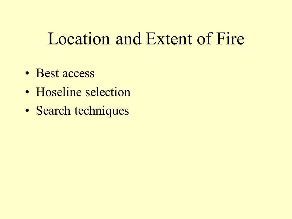Location and Extent of Fire Best access Hoseline selection Search techniques