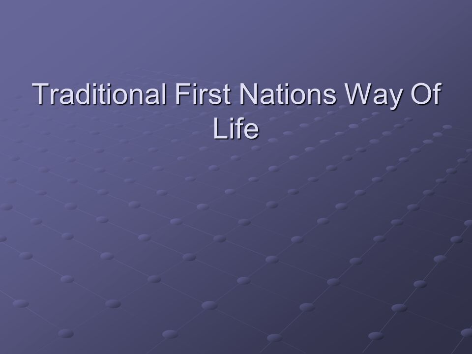 Traditional First Nations Way Of Life