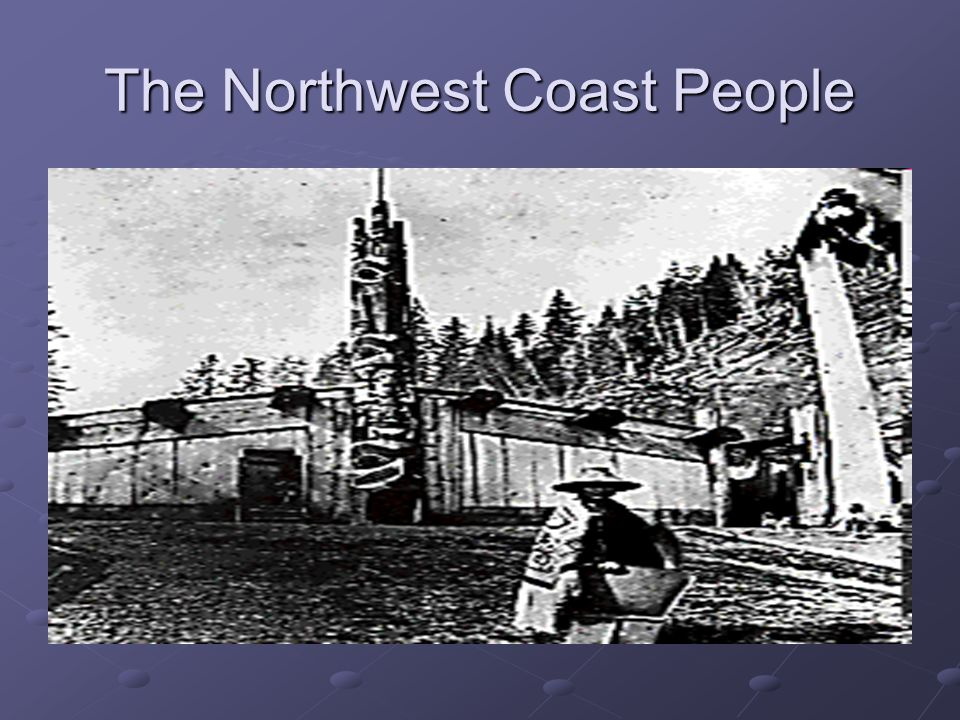 The Northwest Coast People