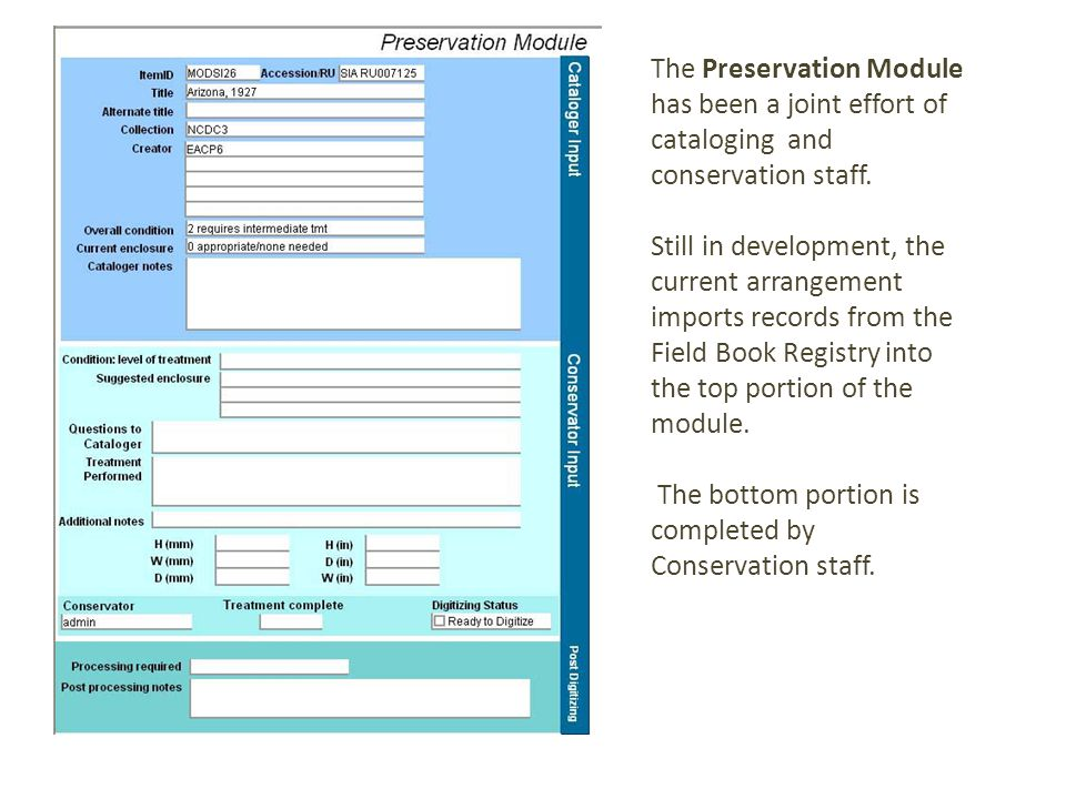The Preservation Module has been a joint effort of cataloging and conservation staff.