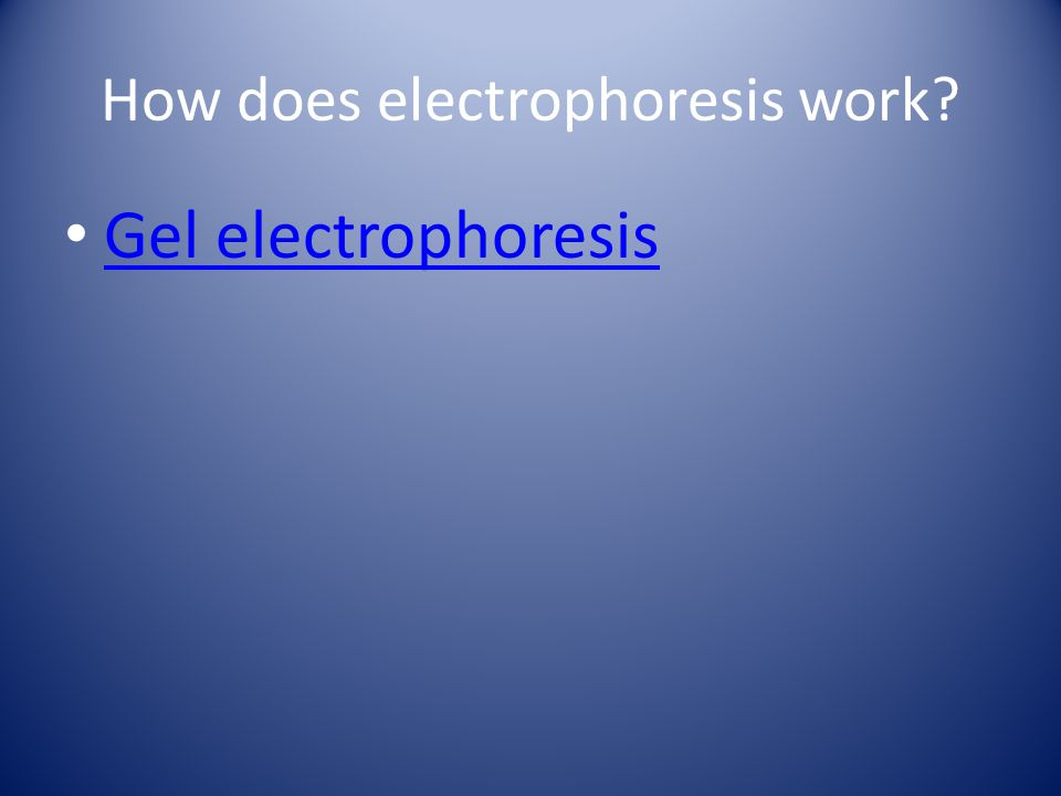 How does electrophoresis work? Gel electrophoresis