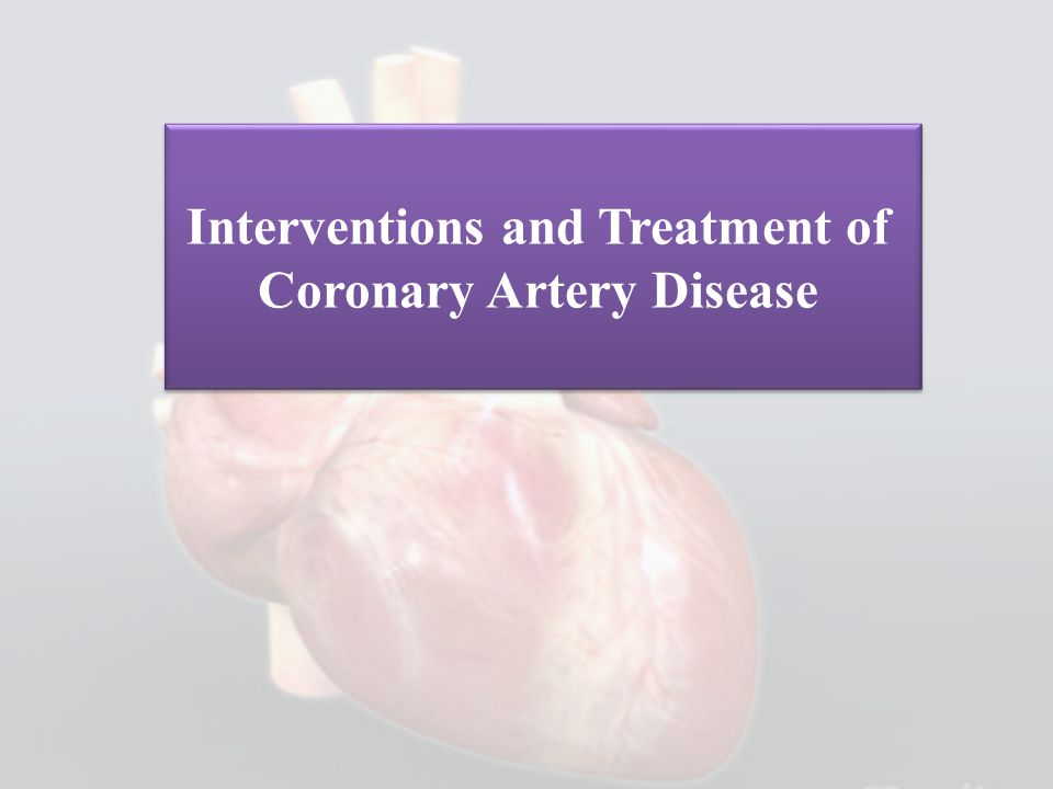 Interventions and Treatment of Coronary Artery Disease