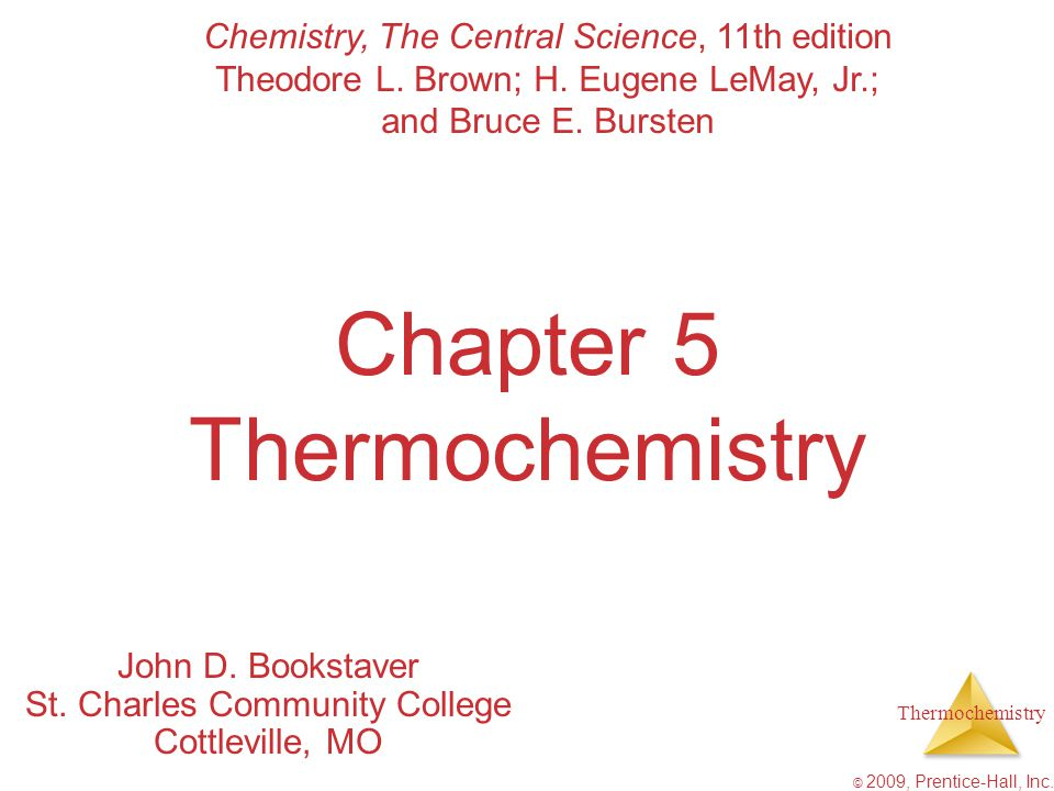 Thermochemistry © 2009, Prentice-Hall, Inc.Chapter 5 Thermochemistry John D.