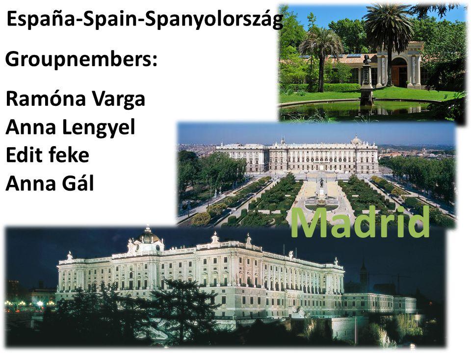 España-Spain-Spanyolország Groupnembers: Ramóna Varga Anna Lengyel Edit feke Anna Gál Madrid