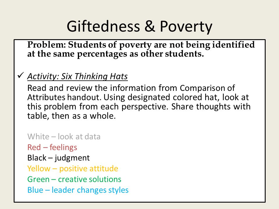 Giftedness & Poverty Problem: Students of poverty are not being identified at the same percentages as other students.