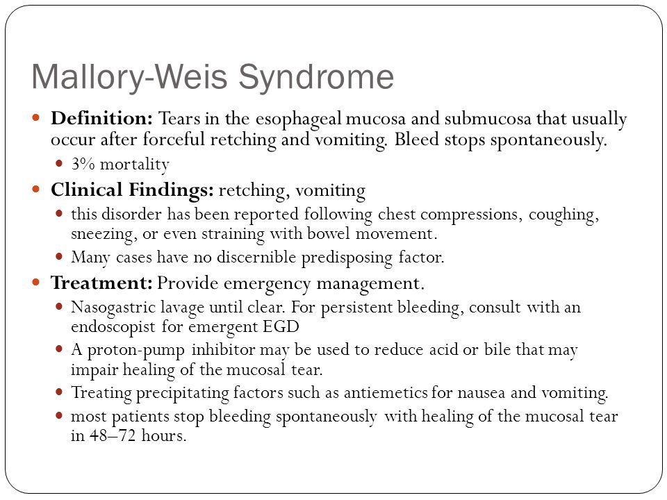 Mallory-Weis Syndrome Definition: Tears in the esophageal mucosa and submucosa that usually occur after forceful retching and vomiting.