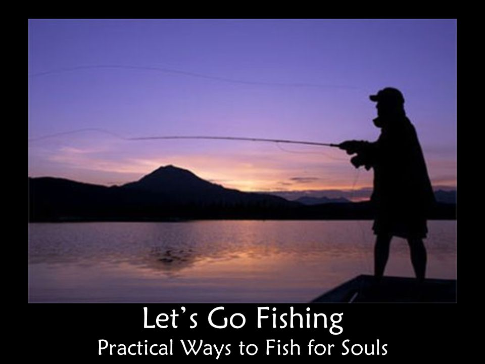 Fishing for Souls with Bible Studies 1.Why Bible studies.