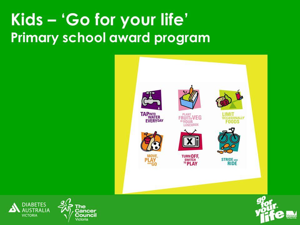 Kids – 'Go for your life Award Program