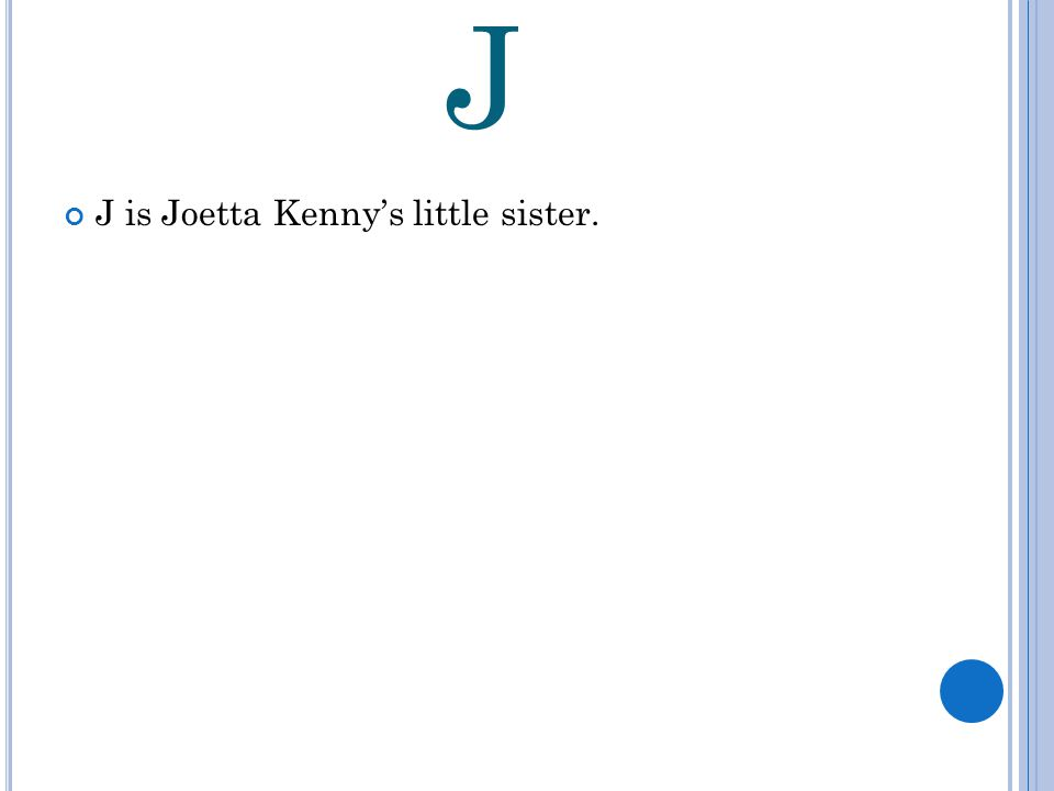J J is Joetta Kenny's little sister.