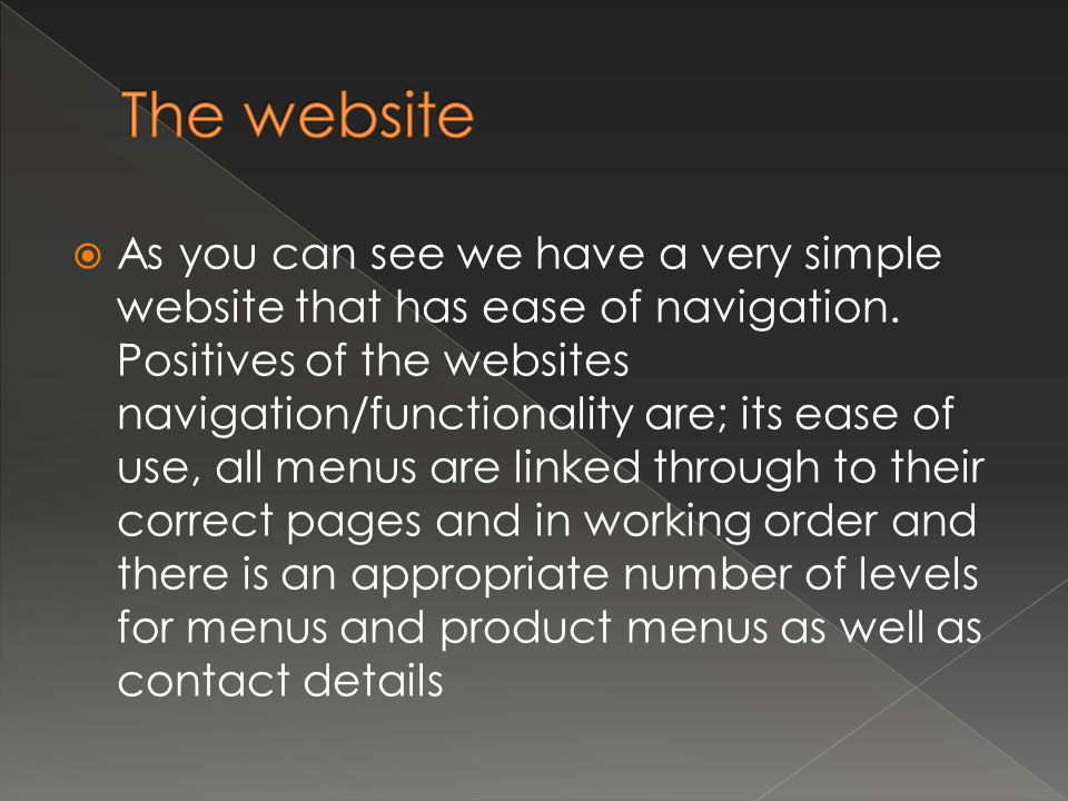  As you can see we have a very simple website that has ease of navigation.