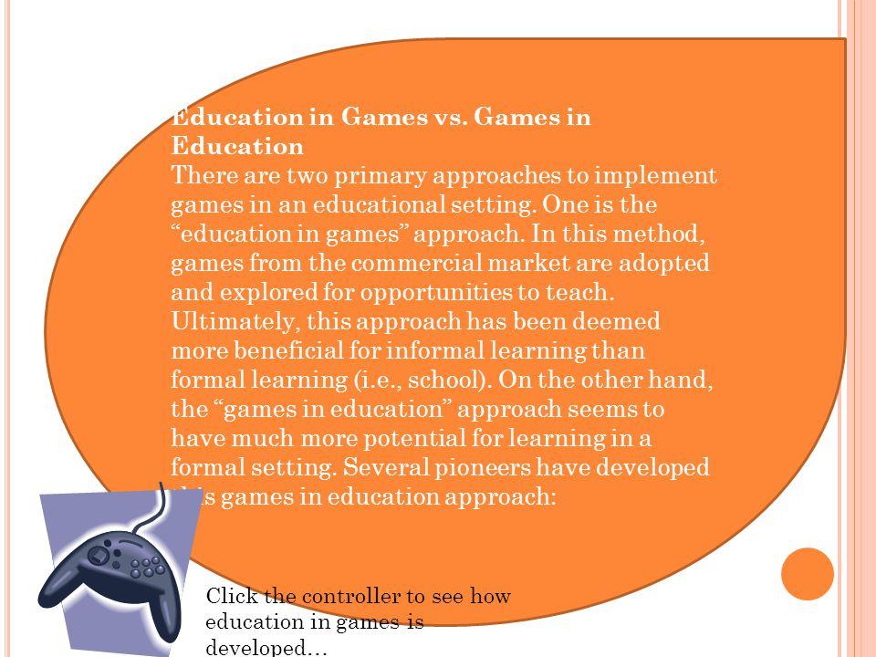 Education in Games vs.