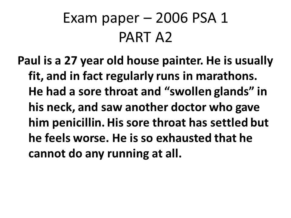 Exam paper – 2006 PSA 1 PART A2 Paul is a 27 year old house painter.
