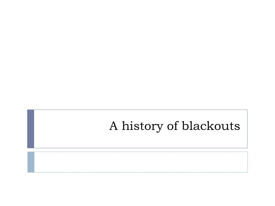 A history of blackouts