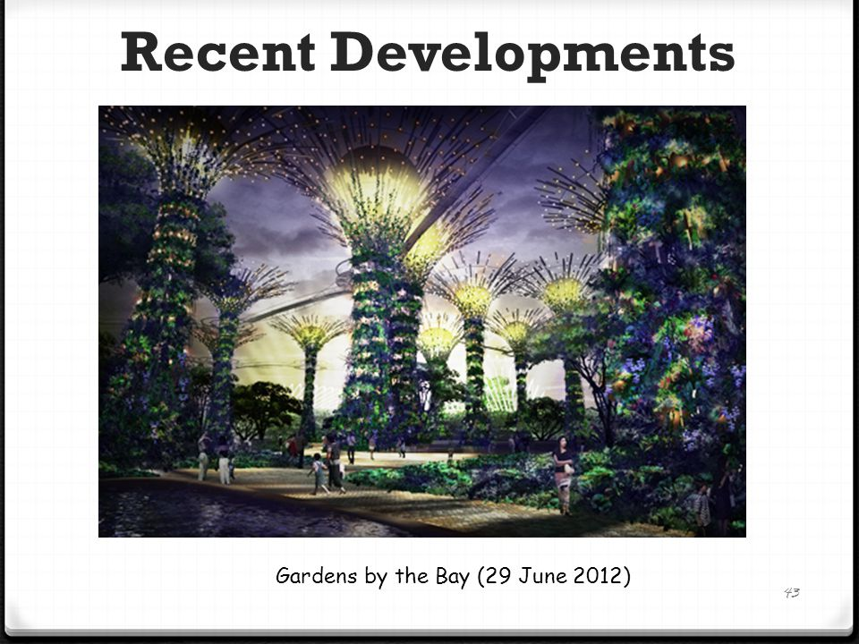 Recent Developments 43 Gardens by the Bay (29 June 2012)