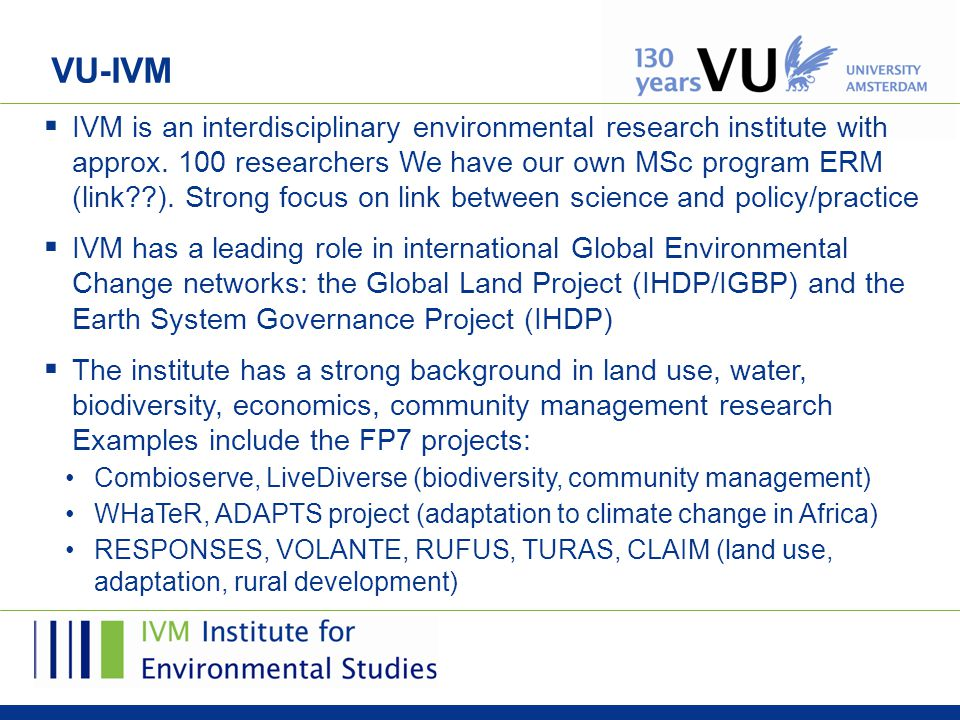 VU-IVM  IVM is an interdisciplinary environmental research institute with approx.