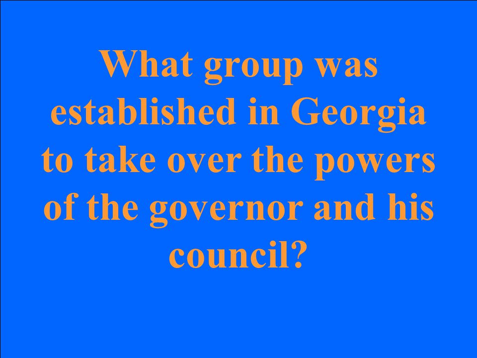 What group was established in Georgia to take over the powers of the governor and his council