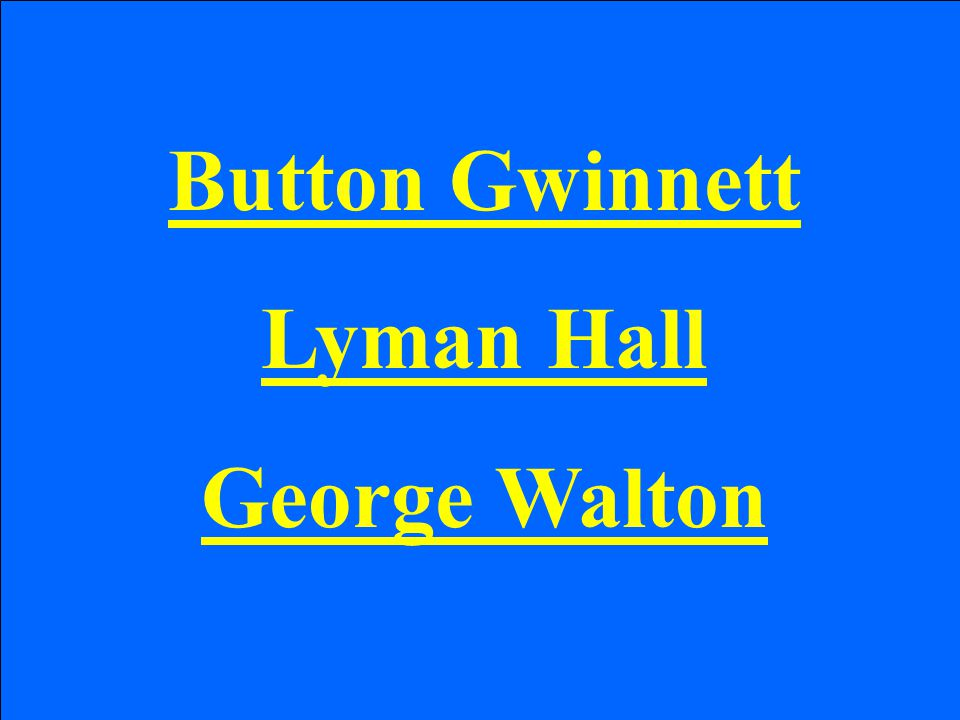 Button Gwinnett Lyman Hall George Walton