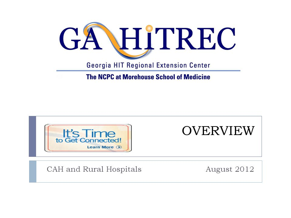 OVERVIEW CAH and Rural Hospitals August 2012