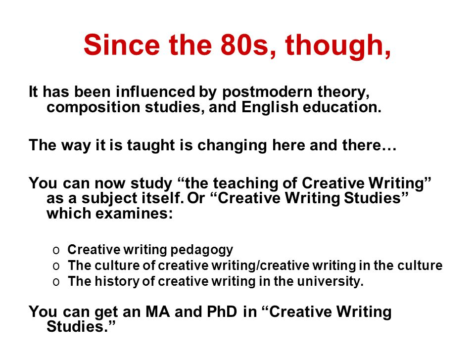Since the 80s, though, It has been influenced by postmodern theory, composition studies, and English education.