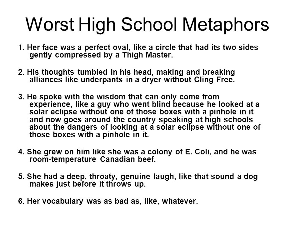 Worst High School Metaphors 1.