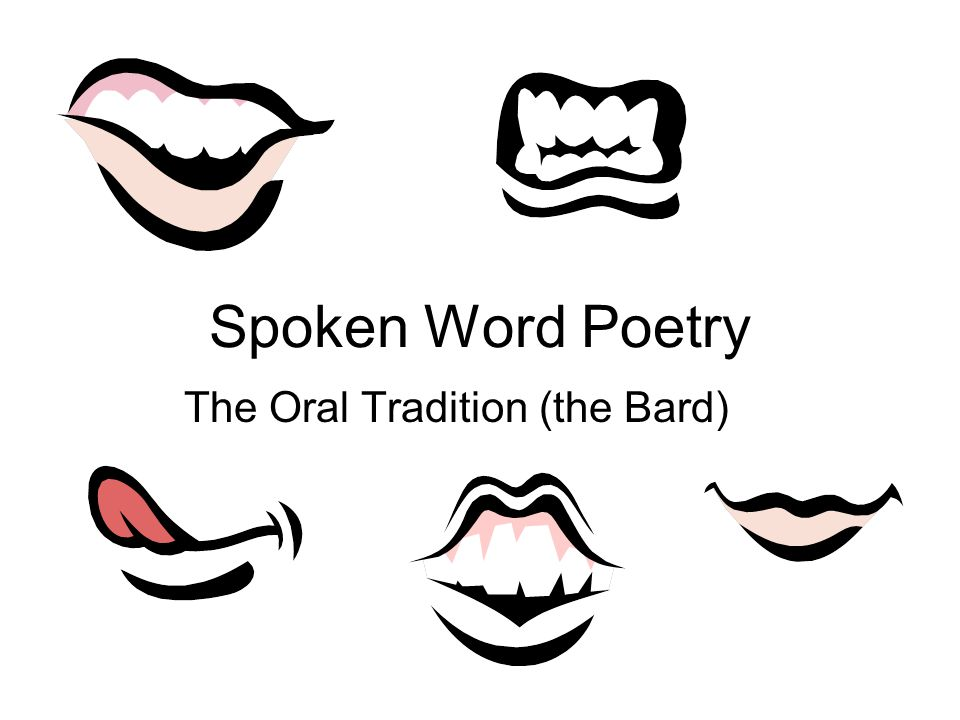 Spoken Word Poetry The Oral Tradition (the Bard)
