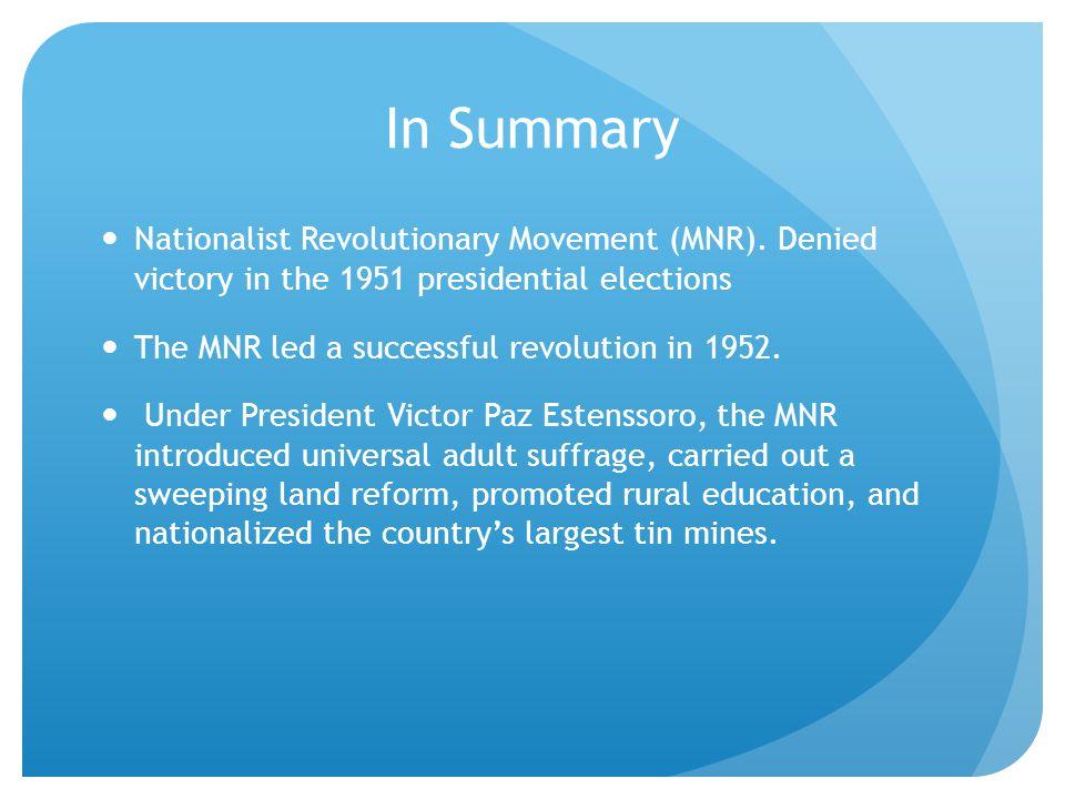 In Summary Nationalist Revolutionary Movement (MNR).