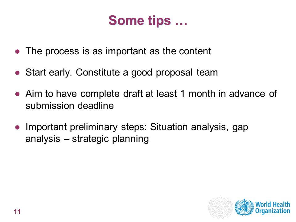 11 Some tips … ●The process is as important as the content ●Start early. Constitute a good proposal team ●Aim to have complete draft at least 1 month