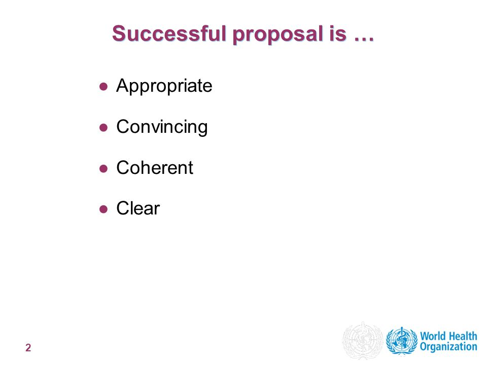 2 Successful proposal is … ●Appropriate ●Convincing ●Coherent ●Clear