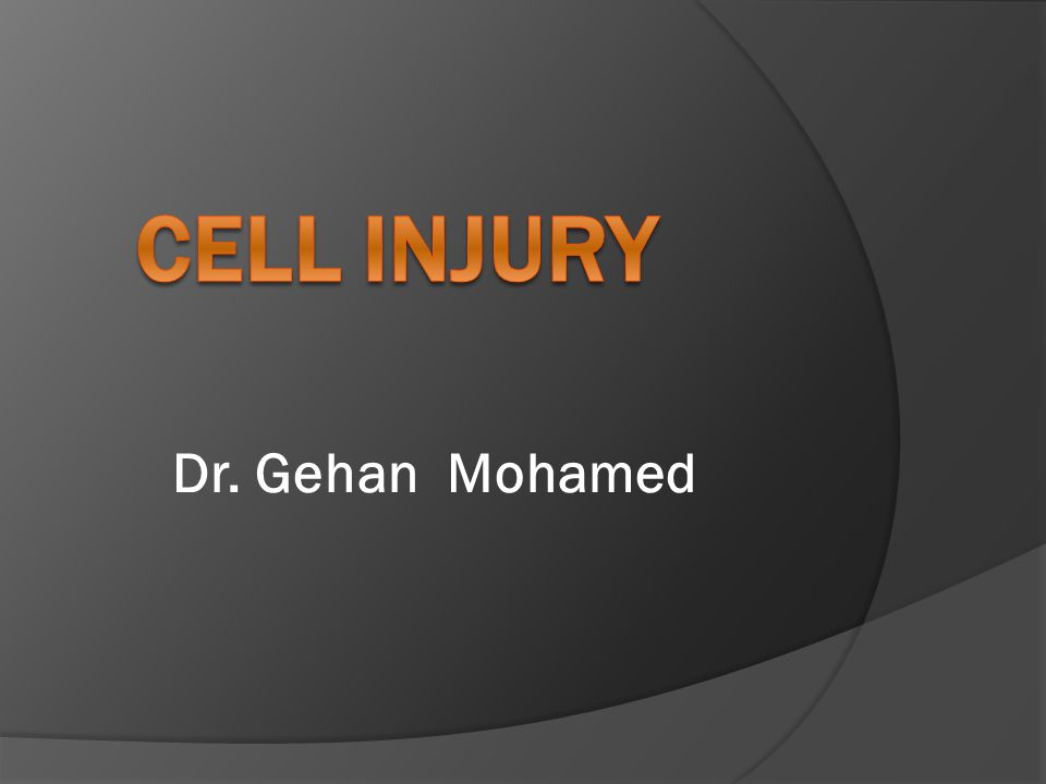 Definition Causes Mechanisms of Cell Injury Cellular response to injury: - Cellular adaptation - Reversible cell injury ( nonlethal hit) - Irreversible injury and cell death (apoptosis, necrosis and gangrene)