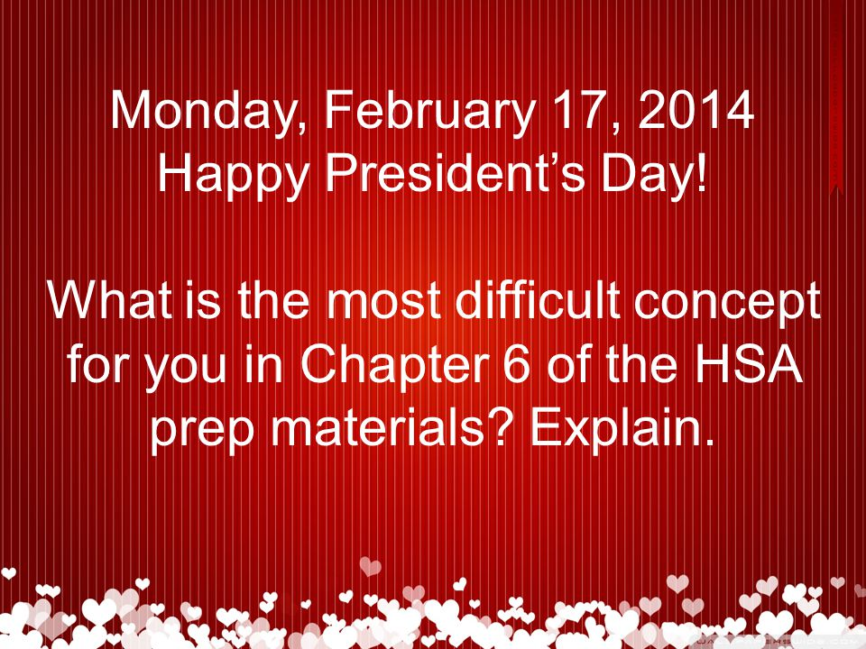 Monday, February 17, 2014 Happy President's Day.