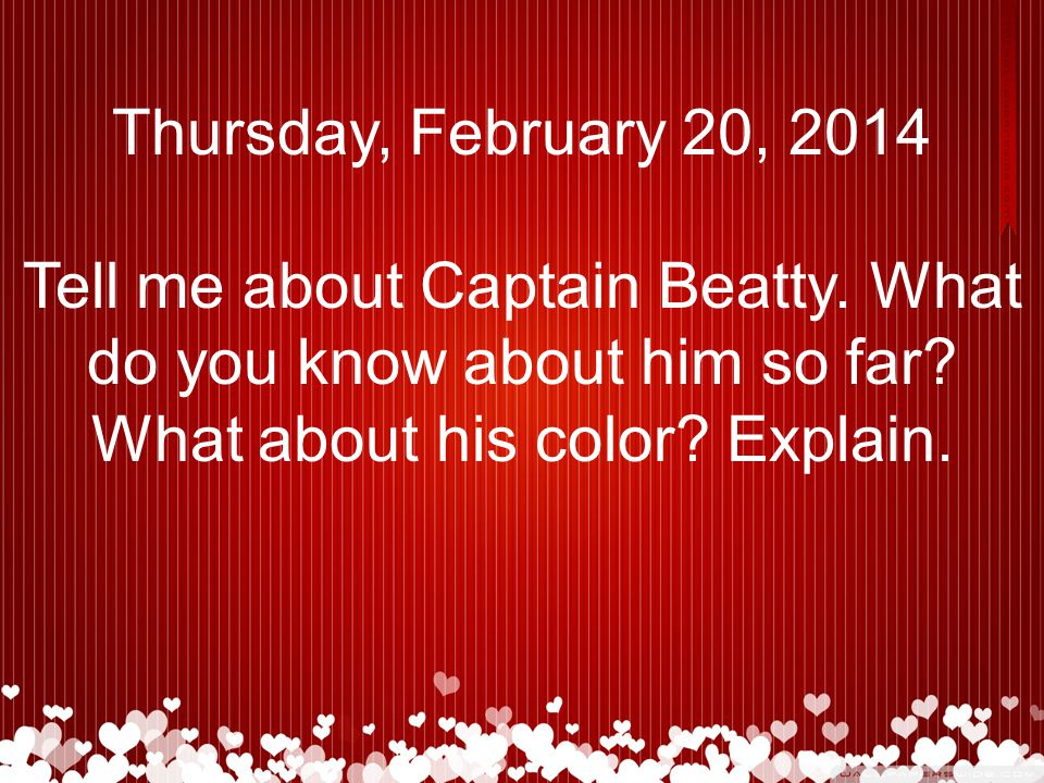 Thursday, February 20, 2014 Tell me about Captain Beatty.