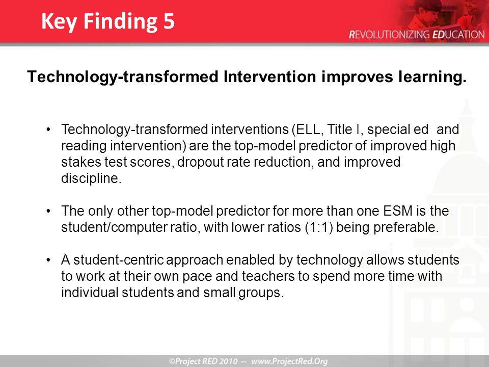 Technology-transformed Intervention improves learning.
