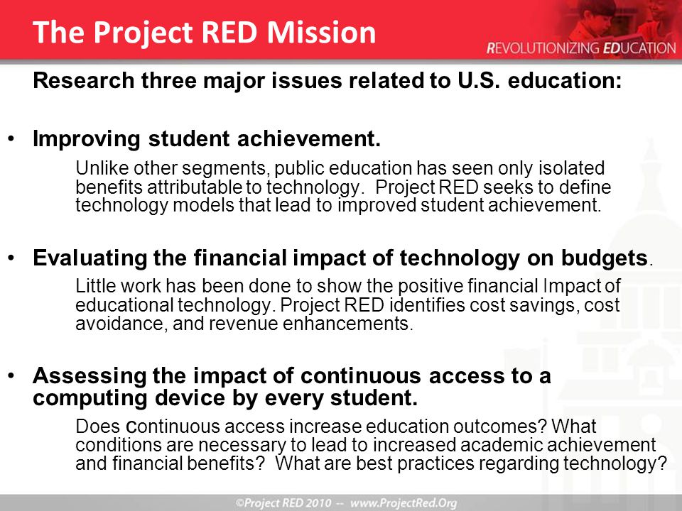 The Project RED Mission Research three major issues related to U.S.