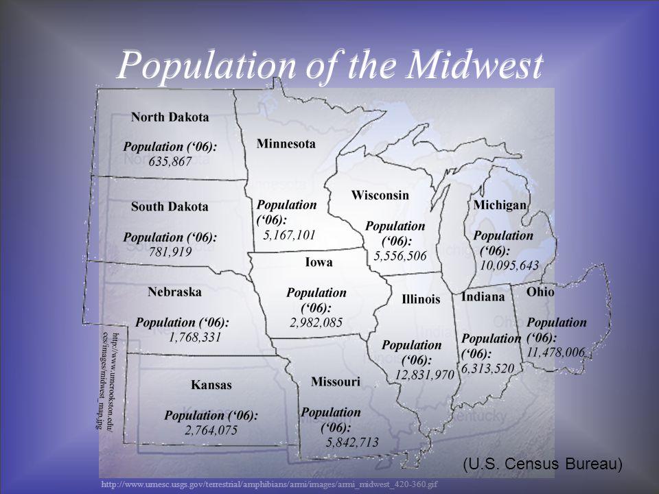 Change in Population: 2000-2005 StatePopulation Change North Dakota..……………………….-0.90% South Dakota....………………………2.80% Nebraska....………………………2.80% Kansas....………………………2.10% Minnesota....………………………4.30% Iowa....………………………1.40% Missouri....………………………3.60% Wisconsin ….………………………3.20% Illinois...……………………… 2.80% Michigan ………………………… 1.80% Indiana ………………………… 3.10% Ohio.......…………………… 1.00% Average2.33% (U.S.