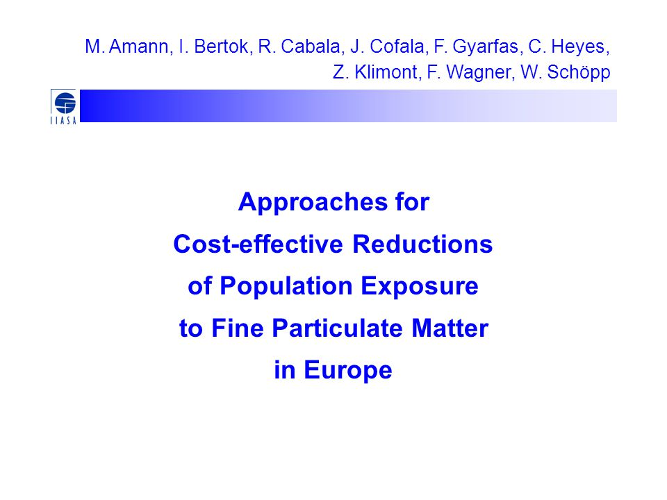 Approaches for Cost-effective Reductions of Population Exposure to Fine Particulate Matter in Europe M.