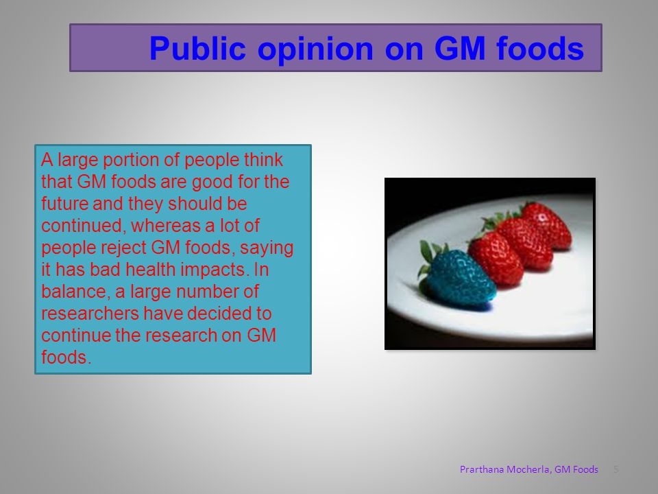 Pros & Cons of GM Foods +'s+'s Plants have improved resistance to diseases, pests, and bacteria. Better taste and quality. More nutrients Reduced time