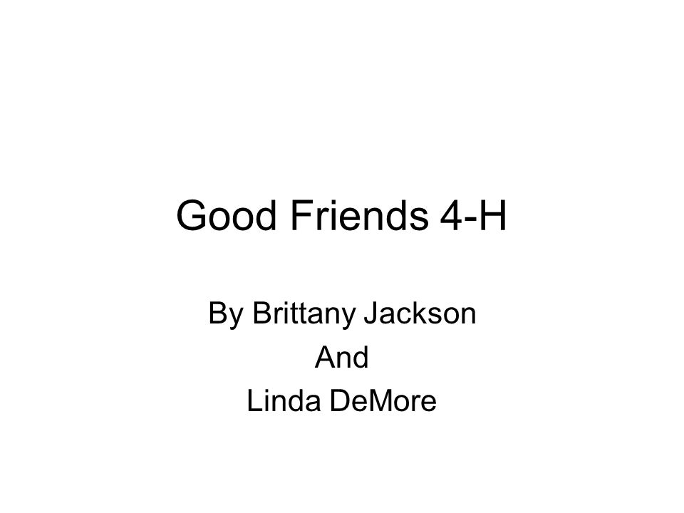 Good Friends 4-H By Brittany Jackson And Linda DeMore