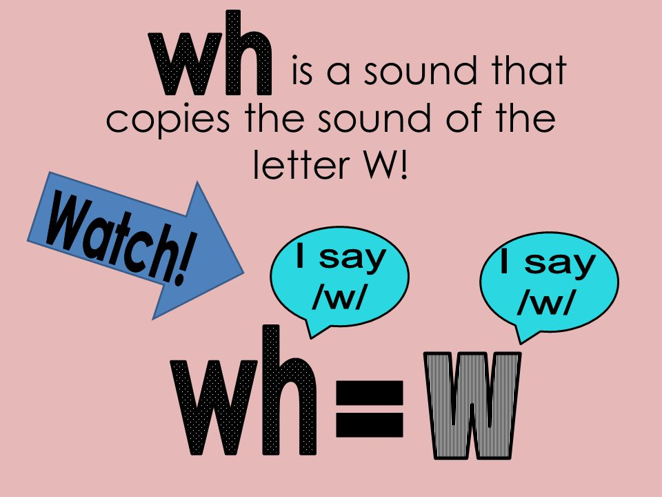 is a sound that copies the sound of the letter W!