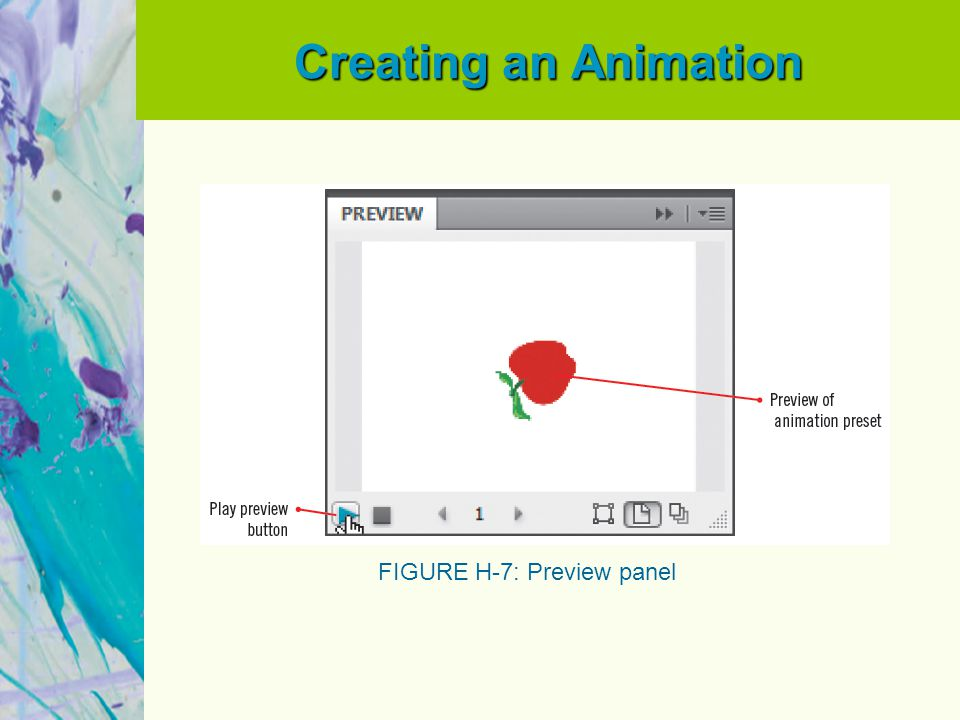 Creating an Animation FIGURE H-7: Preview panel