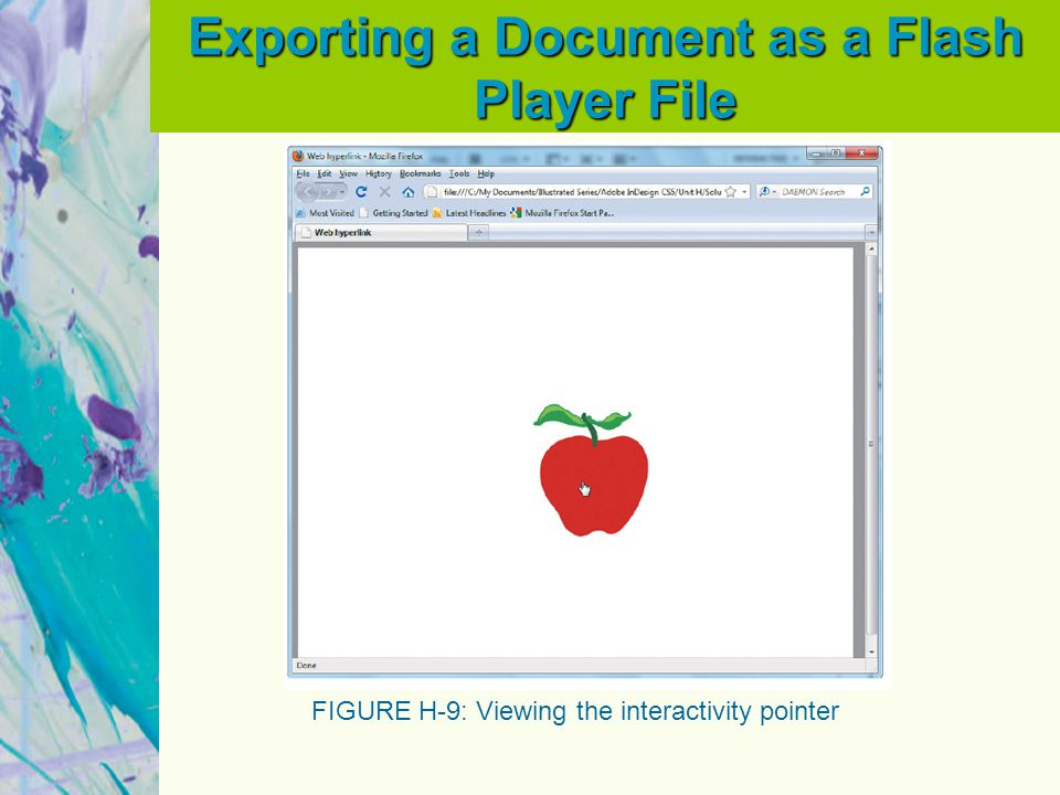 Exporting a Document as a Flash Player File FIGURE H-9: Viewing the interactivity pointer