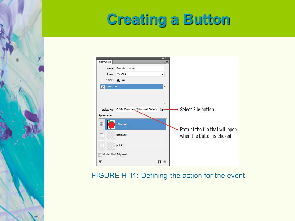 Creating a Button FIGURE H-11: Defining the action for the event